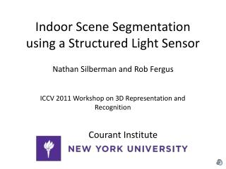 Indoor Scene Segmentation using a Structured Light Sensor