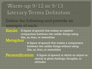 Warm-up 9/12 or 9/13 Literary Terms Definition
