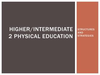 Higher/intermediate 2 physical education
