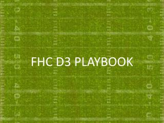 FHC D3 PLAYBOOK
