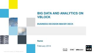 Big Data  and Analytics  on  Vblock business Decision Maker Deck