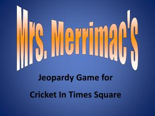 Jeopardy Game for Cricket In Times Square