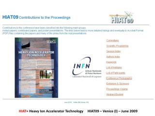 HIAT =  Heavy Ion  Accelerator Technology     HIAT09 –  Venice  (I) –  June  2009