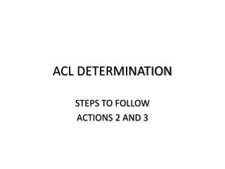 ACL DETERMINATION