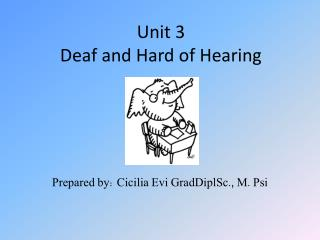 Unit 3 Deaf and Hard of Hearing