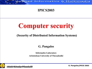 IPICS2003    Computer security   Security of Distributed Information Systems  G. Pangalos  Informatics Laboratory Aristo
