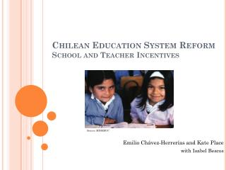 Chilean Education System Reform School and Teacher Incentives