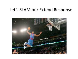 Let's SLAM our Extend Response