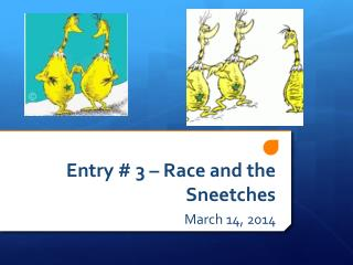 Entry # 3 – Race and the Sneetches