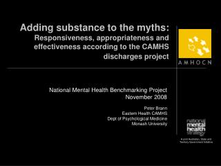 National Mental Health Benchmarking Project  November 2008 Peter Brann Eastern Health CAMHS