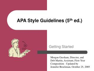 APA Style Guidelines (5 th ed.)