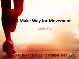 Make Way for Movement