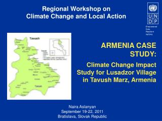 ARMENIA CASE STUDY: Climate Change Impact Study for  Lusadzor  Village in  Tavush Marz , Armenia