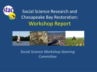 Social Science Research and  Chesapeake Bay Restoration:  Workshop Report