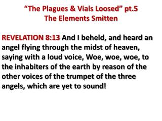"""The Plagues & Vials Loosed"" pt.5 The Elements  Smitten"