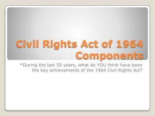 Civil Rights Act of 1964 Components