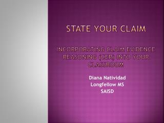 State Your Claim Incorporating Claim Evidence Reasoning (CER) Into Your Classroom