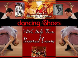 How To Choose Dancing Shoes With Help From Personal Loans