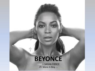 BEYONCE I AM ….SASHA FIERCE ' If I Were A Boy ' …