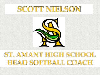 ST. AMANT HIGH SCHOOL  HEAD SOFTBALL COACH