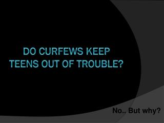 Do curfews keep teens out of trouble?