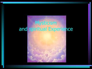 Mysticism  and spiritual Experience
