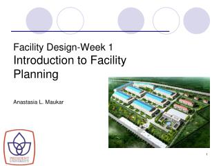 Facility Design-Week 1 Introduction to Facility Planning