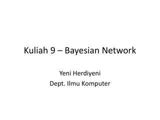Kuliah  9 – Bayesian Network