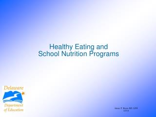 Healthy Eating and  School Nutrition Programs