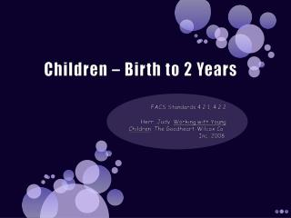 Children – Birth to 2 Years