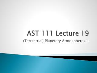 AST 111 Lecture 19