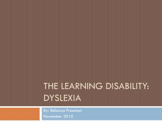 The Learning disability: Dyslexia