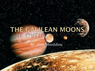 The Galilean Moons