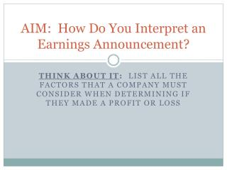 AIM:  How Do You Interpret an Earnings Announcement?
