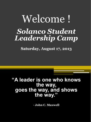 Welcome ! Solanco Student  Leadership Camp Saturday, August 17, 2013