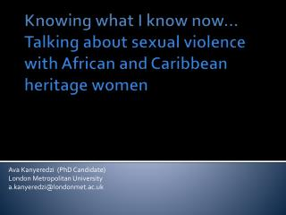 Knowing what I know now... Talking about sexual violence with African and Caribbean heritage women