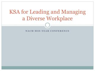 KSA for Leading and Managing a Diverse Workplace