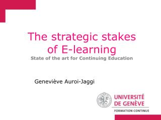 The strategic stakes  of E-learning State of the art for Continuing Education