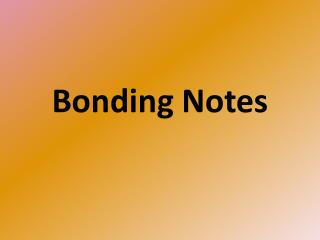 Bonding Notes