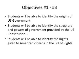 Objectives #1 - #3