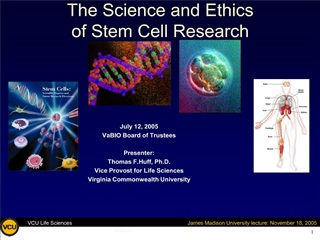 The Science and Ethics  of Stem Cell Research