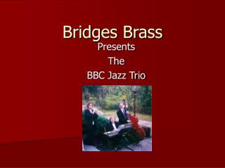 Bridges Brass