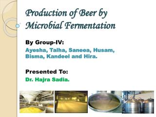 Production of Beer by Microbial  Fermentation