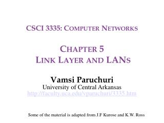 CSCI 3335: Computer Networks Chapter 5  Link Layer and LANs
