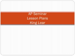 AP Seminar  Lesson Plans King Lear
