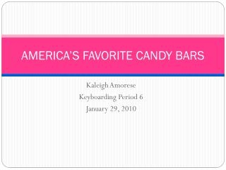 AMERICA'S FAVORITE CANDY BARS
