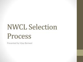 NWCL Selection Process