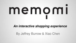 An interactive shopping experience