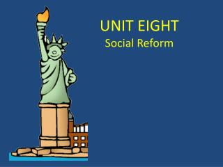 UNIT EIGHT Social Reform