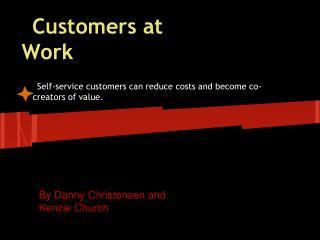 Customers at Work